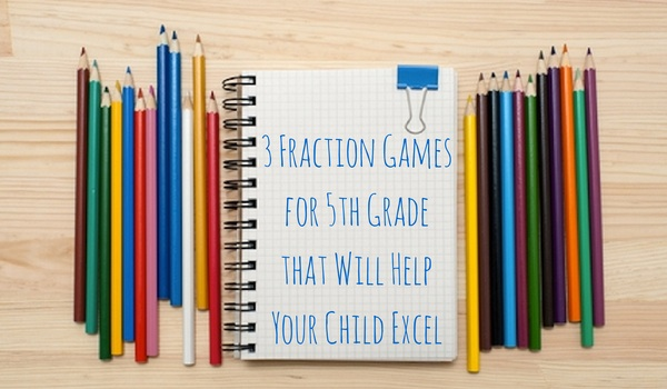 3 Fraction Games for 5th Grade that Will Help Your Child Excel