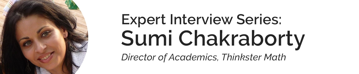 Expert Interview Series: Sumi Chakraborty on Thinkster's Math Curriculum and Tutoring Services